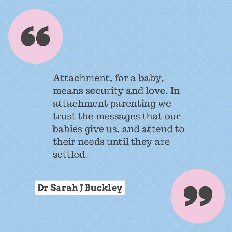 Attachment, for a baby, means security